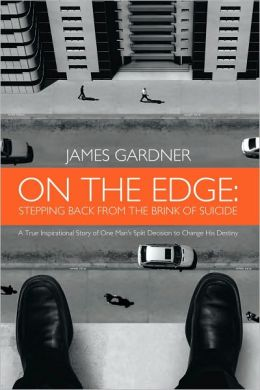 On The Edge: Stepping Back From The Brink of Suicide