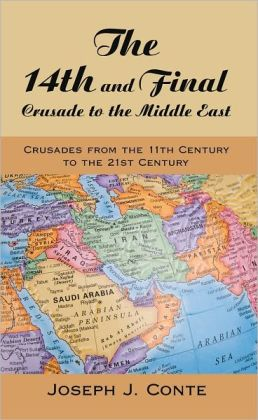 The 14th and Final Crusade to the Middle East: Crusades from the 11th Century to the 21st Century