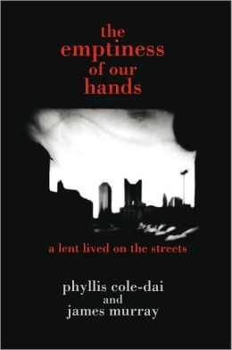 the emptiness of our hands: a lent lived on the streets