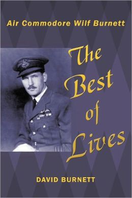The Best of Lives: Air Commodore Wilf Burnett