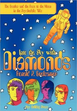Into the Sky with Diamonds: The Beatles and the Race to the Moon in the Psychedelic '60s