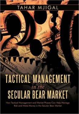 Tactical Management In The Secular Bear Market