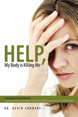 Help, My Body Is Killing Me