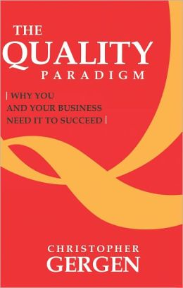 The Quality Paradigm: Why you and your business need it to succeed