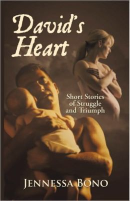 David's Heart: Short Stories of Struggle and Triumph