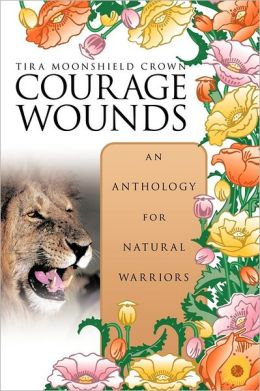 Courage Wounds- An Anthology For Natural Warriors