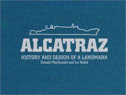 Alcatraz: History and Design of a Landmark