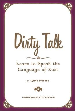 Dirty Talk: Speak the Language of Lust