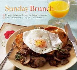 Sunday Brunch: Simple, Delicious Recipes for Leisurely Mornings