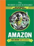 Amazon: You Decide How to Survive! (Worst-Case Scenario Ultimate Adventure Series)