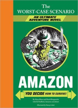 Amazon: You Decide How to Survive! (Worst-Case Scenario Ultimate Adventure Series)