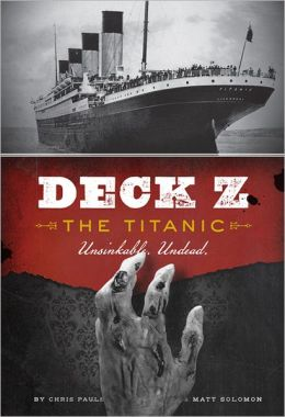Deck Z: The Titanic: Unsinkable. Undead