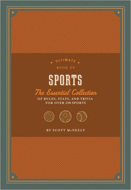 Ultimate Book of Sports: The Essential Collection of Rules, Stats, and Trivia for Over 250 Sports
