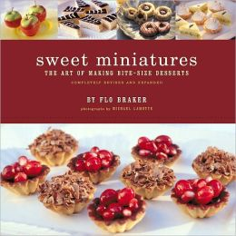 Sweet Miniatures: The Art of Making Bite-Size Desserts (PagePerfect NOOK Book)