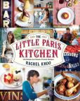Book Cover Image. Title: The Little Paris Kitchen:  120 Simple But Classic French Recipes, Author: Rachel Khoo