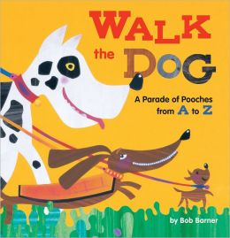 Walk the Dog: A Parade of Pooches from A to Z