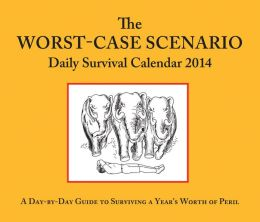 The Worst-Case Scenario Daily Survival Calendar 2014