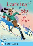 Book Cover Image. Title: Learning to Ski with Mr. Magee, Author: Chris Van Dusen