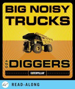 Big Noisy Trucks and Diggers