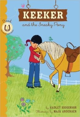 Keeker and the Sneaky Pony: Book 1 in the Sneaky Pony Series