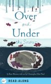 Book Cover Image. Title: Over and Under the Snow, Author: Kate Messner