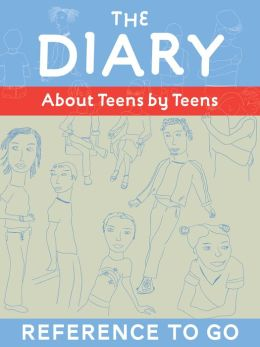 Diary: Reference to Go: About Teens by Teens