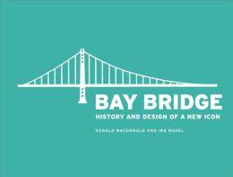 Bay Bridge: History and Design of a New Icon