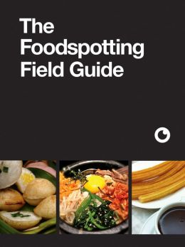 The Foodspotting Field Guide