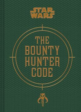 Bounty Hunter Code: From The Files of Boba Fett