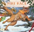 Book Cover Image. Title: Fire Race:  A Karuk Coyote Tale of How Fire Came to the People, Author: Jonathan London