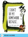 Book Cover Image. Title: I Didn't Do My Homework Because..., Author: Benjamin Chaud