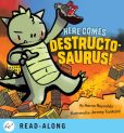 Book Cover Image. Title: Here Comes Destructosaurus!, Author: Aaron Reynolds