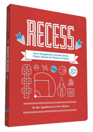 Recess: The Compendium of Childhood Fun & Games