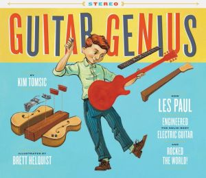 Book Guitar Genius: How Les Paul Engineered the Solid-Body Electric Guitar and Rocked the World