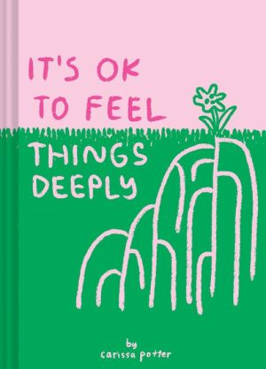 Book It's OK to Feel Things Deeply