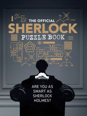 The Official Sherlock Puzzle Book: Are you as smart as Sherlock Holmes?