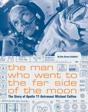 Book The Man Who Went to the Far Side of the Moon: The Story of Apollo 11 Astronaut Michael Collins|Paperback