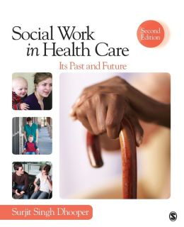 Social Work in Health Care: Its Past and Future