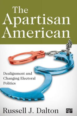 The Apartisan American: Dealignment and Changing Electoral Politics