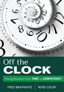 Off the Clock: Moving Education From Time to Competency