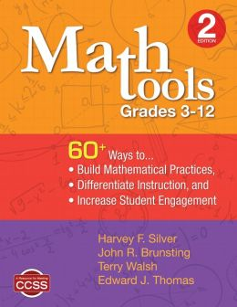 Math Tools, Grades 3-12: 60+ Ways to Build Mathematical Practices, Differentiate Instruction, and Increase Student Engagement