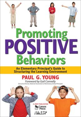 Promoting Positive Behaviors: An Elementary Principal?s Guide to Structuring the Learning Environment