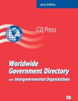 Worldwide Government Directory with Intergovernmental Organizations 2013 : Nations - Intergovernmental Organizations