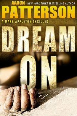 DREAM ON (for fans of James Patterson, Vince Flynn and Lee Child)