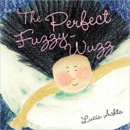 The Perfect Fuzzy-Wuzz