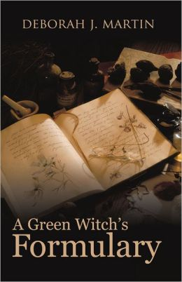 A Green Witch's Formulary