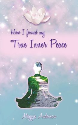 How I Found My True Inner Peace