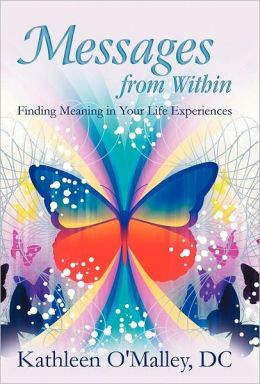 Messages from Within: Finding Meaning in Your Life Experiences