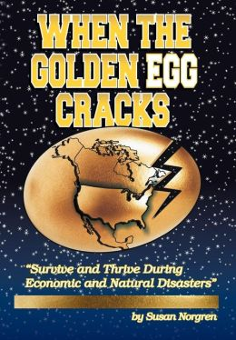 When The Golden Egg Cracks: Survive and Thrive During Economic and Natural Disasters