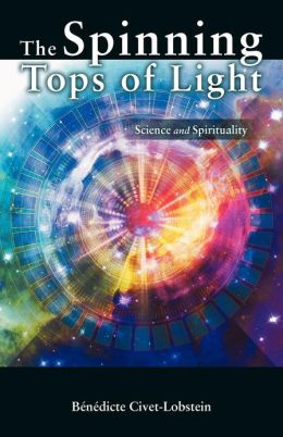 The Spinning Tops of Light: Science and Spirituality